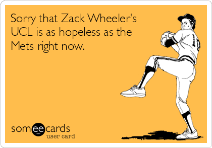 Sorry that Zack Wheeler's UCL is as hopeless as the Mets right now.