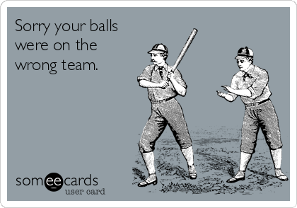 Sorry your balls were on the wrong team.