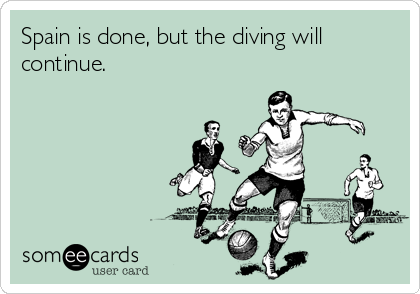 Spain is done, but the diving will continue.