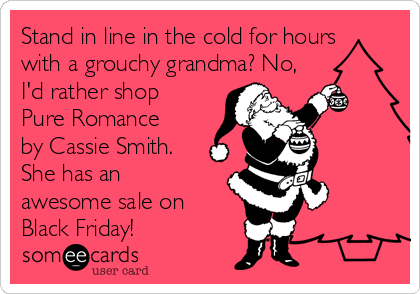Stand In Line In The Cold For Hours With A Grouchy Grandma No I