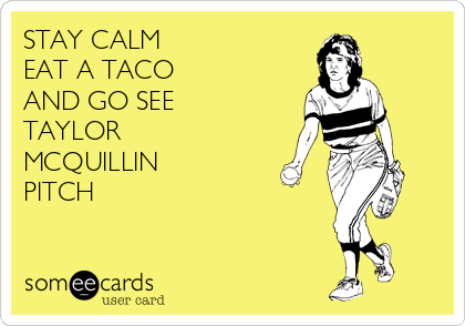 STAY CALM EAT A TACO AND GO SEE TAYLOR  MCQUILLIN PITCH