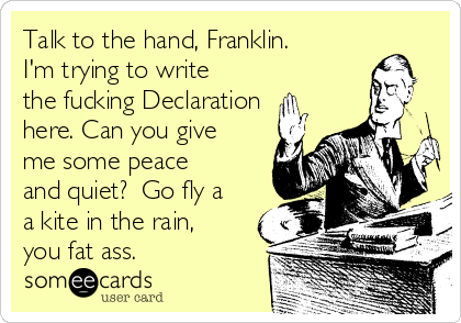 Talk to the hand, Franklin  I'm trying to write the fucking