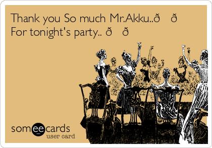 Thank you So much Mr.Akku..