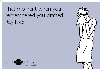 That moment when you remembered you drafted Ray Rice.