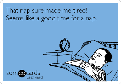That nap sure made me tired! Seems like a good time for a nap.