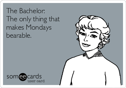 The Bachelor: The only thing that makes Mondays bearable.