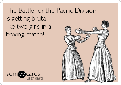 The Battle for the Pacific Division is getting brutal like two girls in a boxing match!