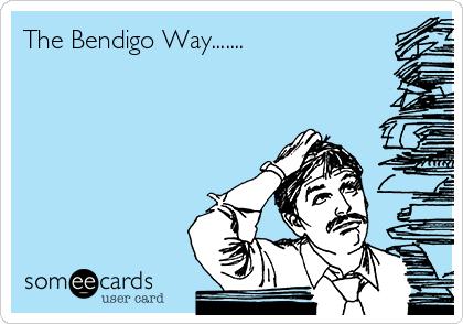 The Bendigo Way.......