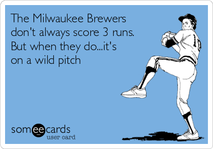 The Milwaukee Brewers don't always score 3 runs. But when they do...it's on a wild pitch