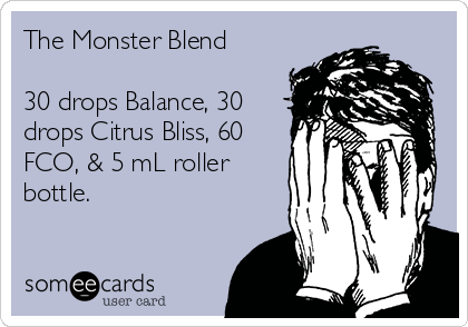 The Monster Blend  30 drops Balance, 30 drops Citrus Bliss, 60 FCO, & 5 mL roller bottle.