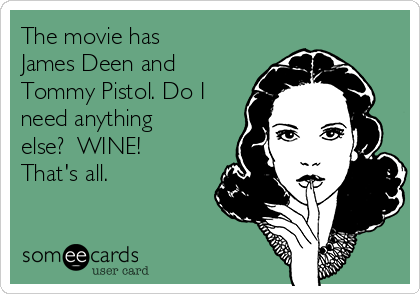The movie has James Deen and Tommy Pistol. Do I need anything else?  WINE! That's all.