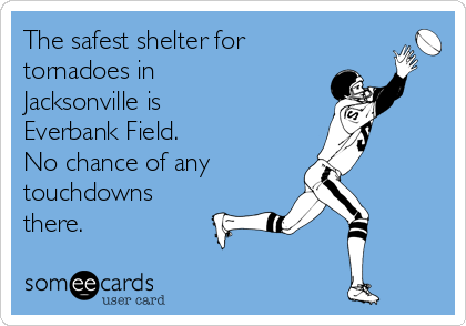 The safest shelter for  tornadoes in Jacksonville is Everbank Field. No chance of any  touchdowns there.