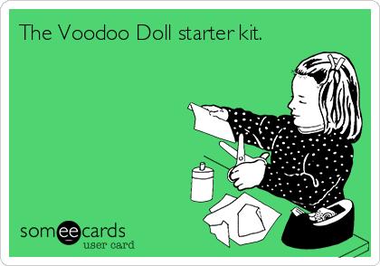 The Voodoo Doll starter kit.