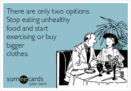 There are only two opitions. Stop eating unhealthy food and start exercising or buy bigger clothes.