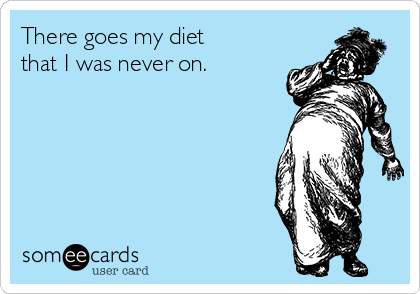 There goes my diet that I was never on.