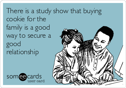 There is a study show that buying cookie for the family is a good way to secure a good relationship