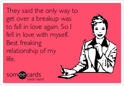 The Best Way To Get Over A Break Up