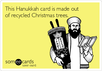 This Hanukkah card is made out of recycled Christmas trees.