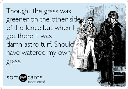 the grass was greener