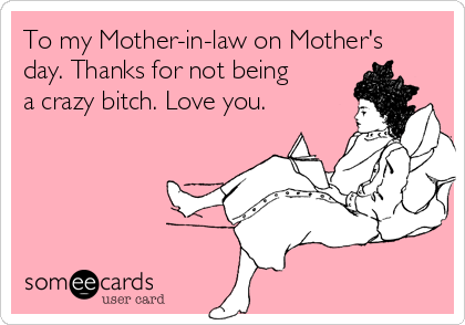 For Bitch mother in law