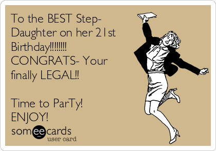 To The BEST Step Daughter On Her 21st Birthday