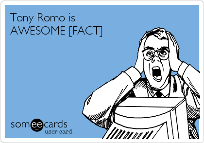 Tony Romo is AWESOME [FACT]