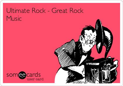 Ultimate Rock - Great Rock Music