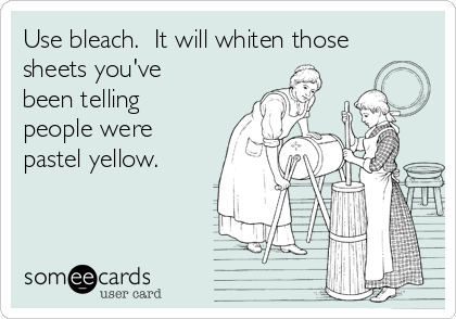 Use bleach.  It will whiten those sheets you've been telling people were pastel yellow.