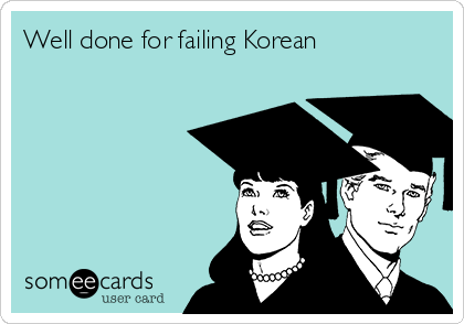 Well done for failing Korean