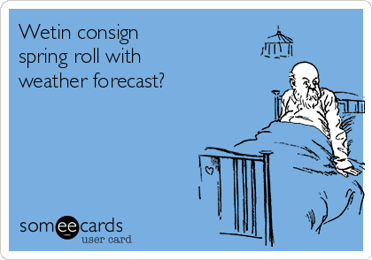 Wetin consign  spring roll with  weather forecast?