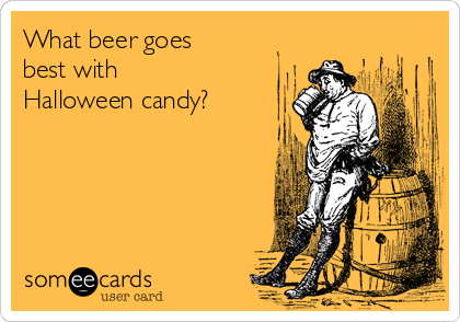 What beer goes  best with  Halloween candy?