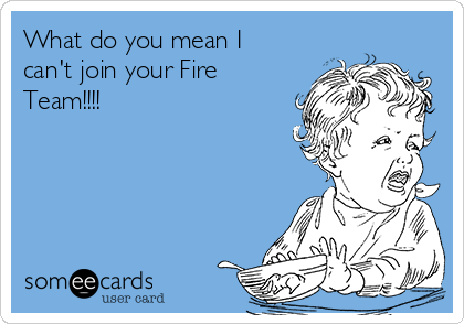 What do you mean I can't join your Fire Team!!!!
