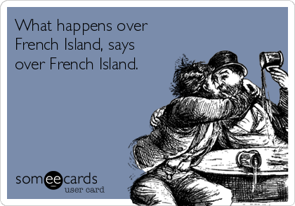 What happens over French Island, says over French Island.