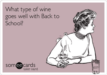 What type of wine goes well with Back to School?