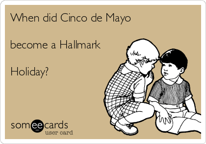 When did Cinco de Mayo  become a Hallmark  Holiday?