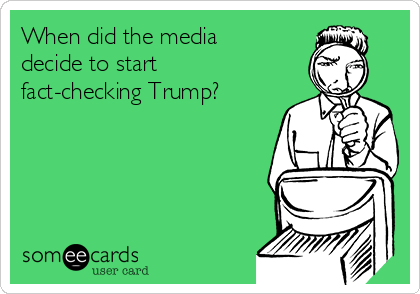 When did the media decide to start fact-checking Trump?