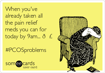 When you've already taken all the pain relief meds you can for today by 9am...