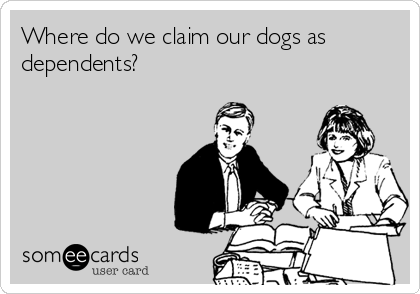 Where do we claim our dogs as dependents?