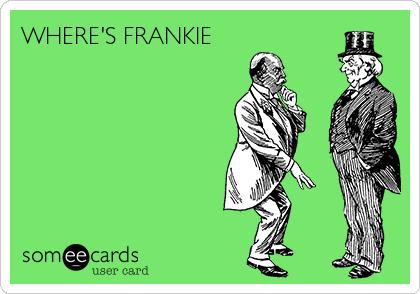 WHERE'S FRANKIE