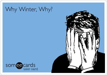 Why Winter, Why?