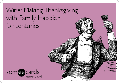 Wine: Making Thanksgiving with Family Happier for centuries
