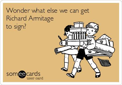 Wonder what else we can get Richard Armitage to sign?