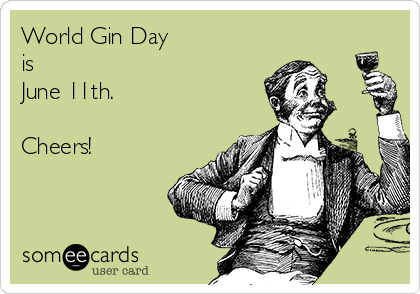 World Gin Day is June 11th.  Cheers!