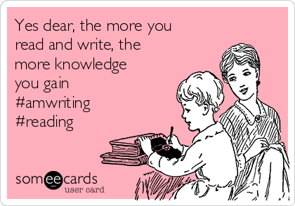 Yes dear, the more you read and write, the more knowledge you gain #amwriting #reading