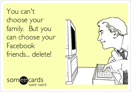 You can't choose your family.  But you can choose your Facebook friends... delete!