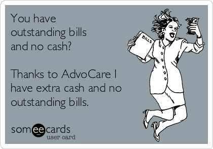 You have outstanding bills and no cash?  Thanks to AdvoCare I have extra cash and no outstanding bills.