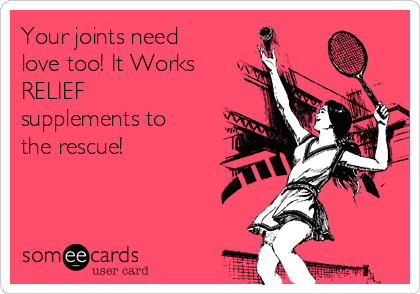Your joints need love too! It Works RELIEF supplements to the rescue!