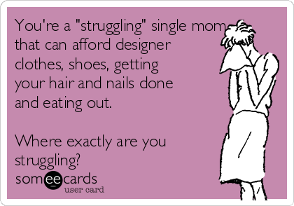 Youre A Struggling Single Mom That Can Afford Designer Clothes